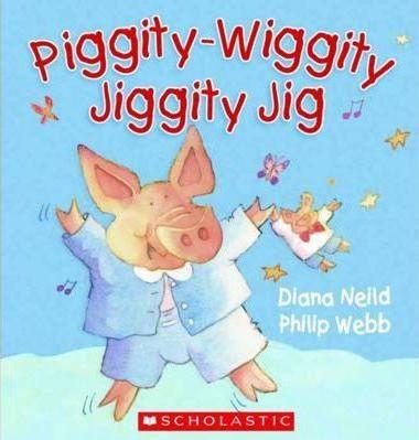 Cover of Piggity-Wiggity Jiggity Jig