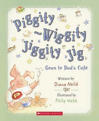 Cover of Piggity-Wiggity Jiggity Jig goes to Dad's Cafe