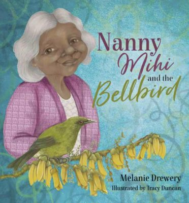 Cover of Nanny Mihi and the Bellbird
