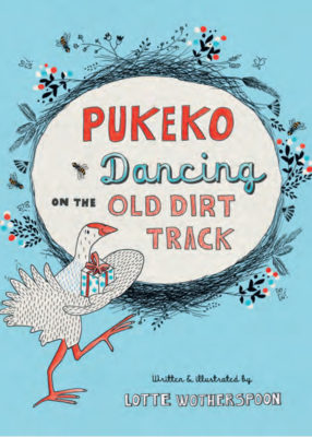 Cover of There's a Pūkeko Dancing on the Old Dirt Track